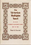 The Victorian Multiplot Novel : Studies in Dialogical Form, Garrett, Peter K., 0300024037