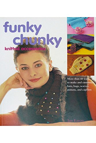 Funky Chunky Knitted Accessories - Alpaca Direct Funky Chunky: Knitted Accessories