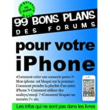 99 bons plans des forums pour votre iPhone (French Edition)