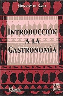 Introduccion a la gastronomia/ Introduction to Gastronomy (Spanish Edition)