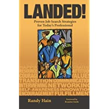 LANDED! Proven Job Search Strategies for Today's Professional by Randy Hain (2013-11-27)