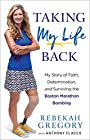 Taking My Life Back: My Story of Faith, Determination, and Surviving the Boston Marathon Bombing