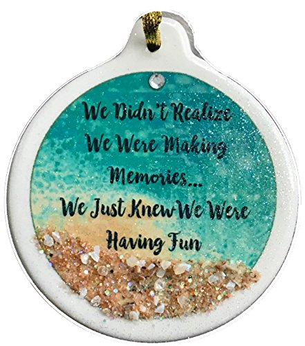 Laurie G Creations We Didn't Didn't Realize We Were Making Memories Just Having Fun Porcelain Ornament Friends Sand Shells Beach