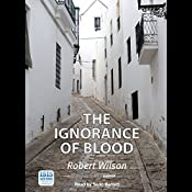 The Ignorance of Blood | Robert Wilson
