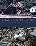 img - for Between Paradise and Peril: The Natural Disaster History of the Monterey Bay Region book / textbook / text book