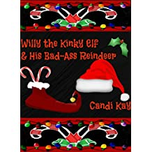 Willy the Kinky Elf & His Bad-Ass Reindeer