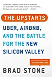 The Upstarts: Uber, Airbnb, and the Battle for the New Silicon Valley