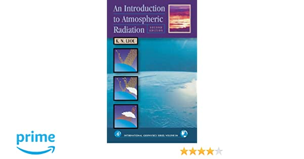 An introduction to atmospheric radiation volume 84 second an introduction to atmospheric radiation volume 84 second edition international geophysics k n liou 9780124514515 amazon books fandeluxe Choice Image