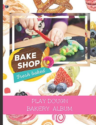 Play Dough Bakery Album: Stick Photos of Your Children