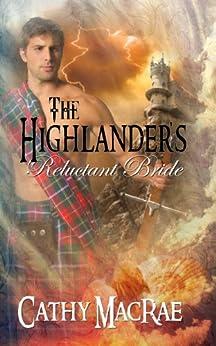 The Highlander's Reluctant Bride (The Highlander's Bride Book 2) by [MacRae, Cathy]