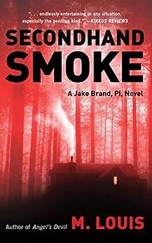 Secondhand Smoke (Jake Brand, PI Book 2) by [Louis, M.]