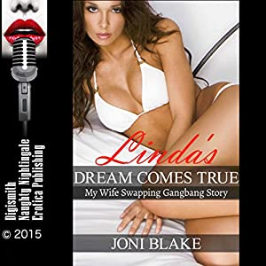 Linda's Dream Comes True: My Wife Swapping Gangbang Story Audiobook