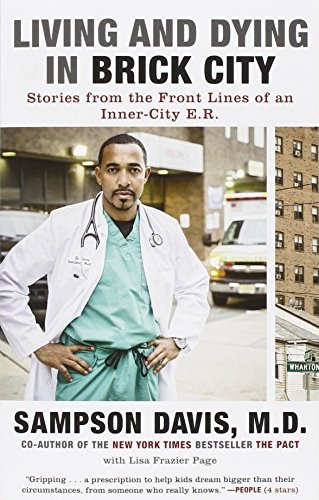 Living and Dying in Brick City: Stories from the Front Lines of an Inner-City E.R. by Sampson Davis (2014-02-11)