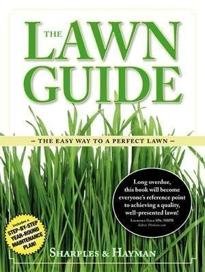 The Lawn Guide: The Easy Way to a Perfect Lawn by Sharples, Philip, Hayman, Steven 1st (first) Edition (2008)