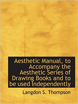 Aesthetic Manual To Accompany The Aesthetic Series Of Drawing Books