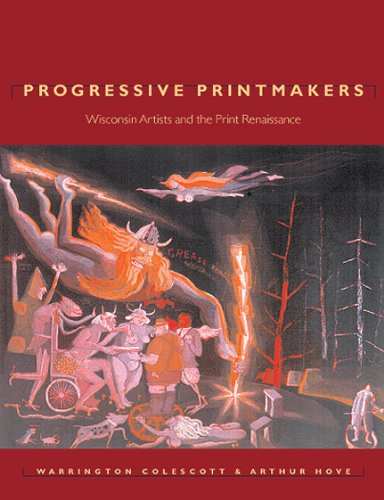 Progressive Printmakers: Wisconsin Artists And The Print Renaissance