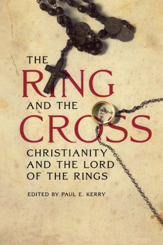 The Ring and the Cross: Christianity and the Lord of the Rings by Fairleigh Dickinson University Press