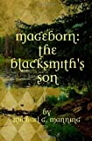 Mageborn: the Blacksmith's Son, Michael Manning, 1463684347