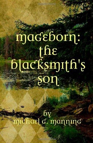 """Mageborn - The Blacksmith's Son"" av Mr. Michael G. Manning"