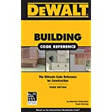 DEWALT® Building Code Reference: Based on the 2015  the International Residential Code