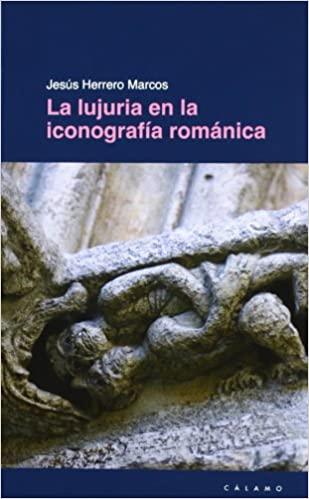 Lujuria En La Iconografia Romanica, La (Guías): Amazon.es: Herrero Marcos, Jesús: Libros