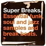 Super Breaks: Essential Funk, Soul, & Jazz Samples and Breakbeats [Vinyl]