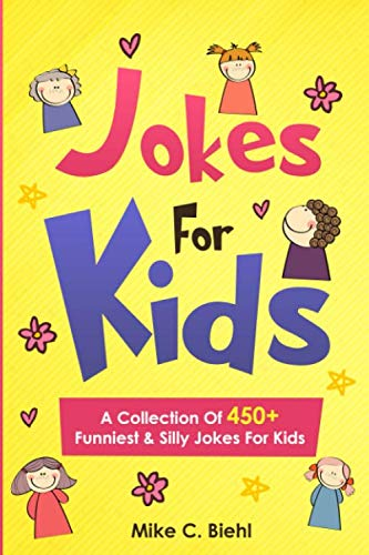 Jokes For Kids: A Collection Of 450+ Funniest