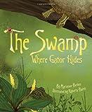The Swamp Where Gator Hides, Marianne Berkes, 158469470X