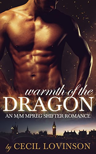 Warmth of the Dragon (M/M Mpreg Shifter Romance) (Dragon's Heart Trilogy Book 1)
