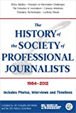 The History of the Society of Professional Journalists, Jim Schuette and Kel Winter, 1936863553