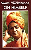 Swami Vivekananda on Himself by Vivekananda (2006-05-02)