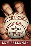 Knuckleball: The History of the Unhittable Pitch