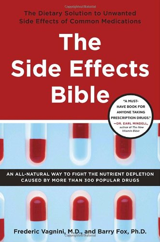 The Side Effects Bible: The Dietary Solution To The Unwanted Side Effects Of Common Medications