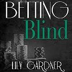 Betting Blind | Lily Gardner
