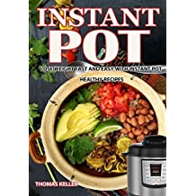 Instant Pot: Lose Weight Fast and Easy With the Instant Pot Healthy Recipes