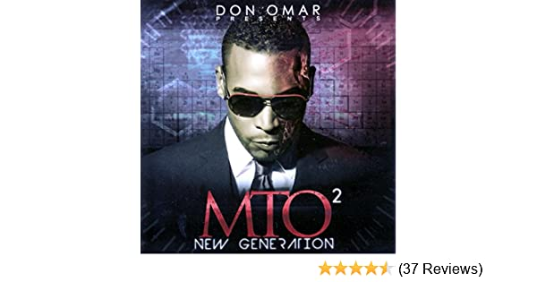 Don omar don omar presents mto2: new generation [edited.