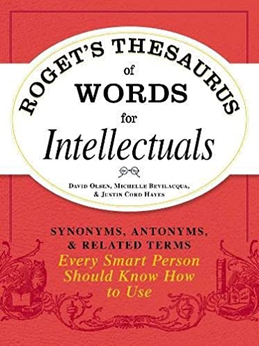 Amazon.com Roget\u0027s Thesaurus of Words for Intellectuals Synonyms Antonyms and Related Terms Every Smart Person Should Know How to Use (0045079528987) ...  sc 1 st  Amazon.com & Amazon.com: Roget\u0027s Thesaurus of Words for Intellectuals: Synonyms ...