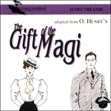 The Gift of the Magi (Dramatized) Performance by O. Henry Narrated by St. Charles Players