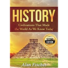HISTORY: Civilizations That Made the World As We Know Today - 2nd Edition