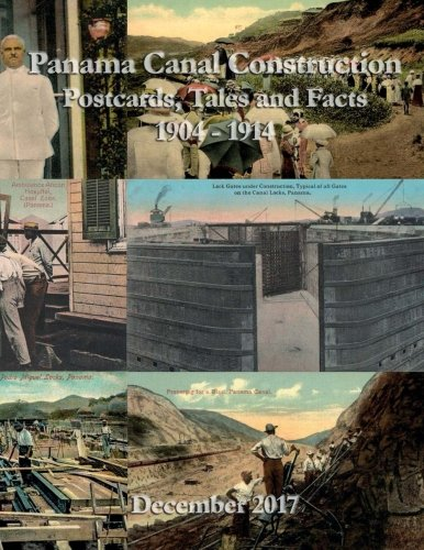 Panama Canal Construction (1904-14): Postcards, Tales and Facts (BW)