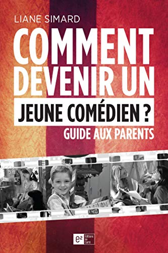 !BEST Comment devenir un jeune comédien ? Guide aux parents (French Edition) [E.P.U.B]