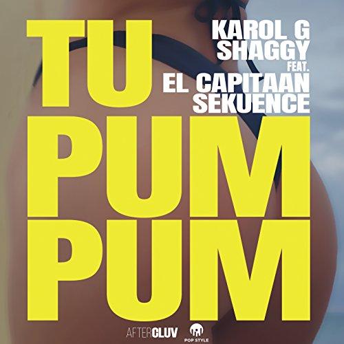 ... Tu Pum Pum [feat. El Capitaan .