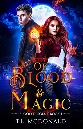 Of Blood & Magic: Blood Descent Book 1 by [McDonald, T.L.]