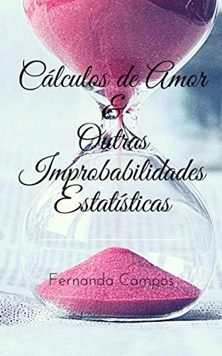 Cálculos de Amor & Outras Improbabilidades Estatísticas