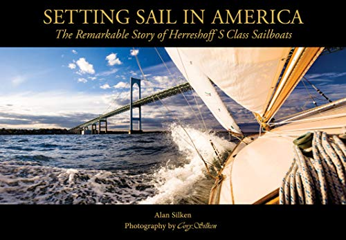 Setting Sail in America: The Remarkable Story of Herreshoff's S Class ()