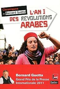 L'An I des révolutions arabes (Décembre 2010 - Janvier 2012) par Bernard Guetta