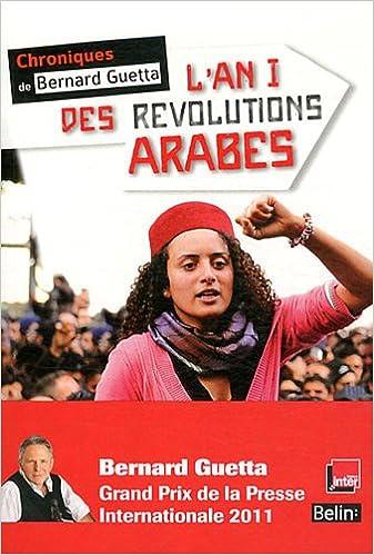 En ligne téléchargement gratuit L'An I des révolutions arabes (Décembre 2010 - Janvier 2012) pdf