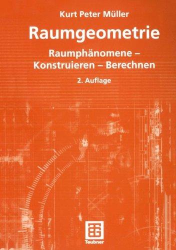 Raumgeometrie: Raumphänomene - Konstruieren - Berechnen (Mathematik-ABC für das Lehramt) (German Edition)