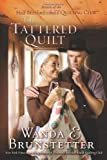 The Tattered Quilt, Wanda E. Brunstetter, 1616260866