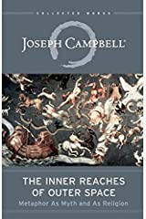 The Inner Reaches of Outer Space: Metaphor as Myth and as Religion (The Collected Works of Joseph Campbell) Paperback